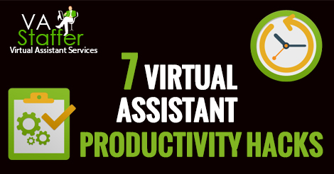 7 Virtual Assistant Productivity Hacks