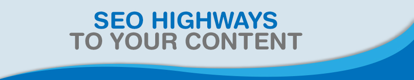 SEO Highways To Your Content