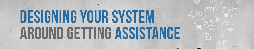 Designing-Your-System-Around-Getting-Assistance-Image