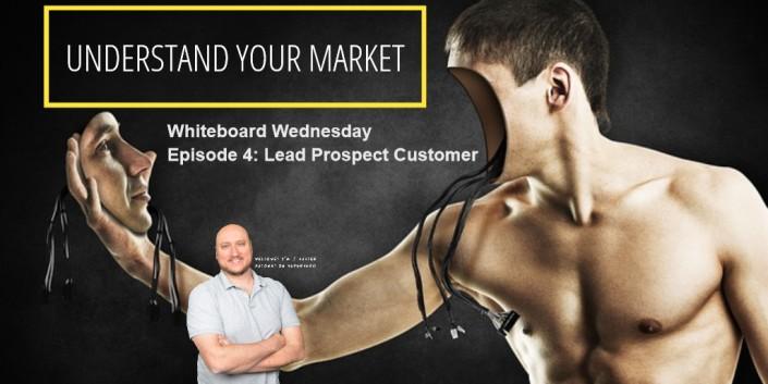 Lead Prospect Customer Whiteboard Wednesday
