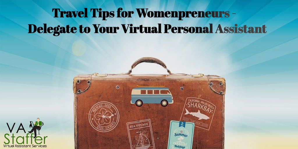 travel tips for women entrepreneurs - delegate to your virtual personal assistant