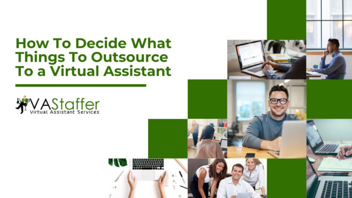 How To Decide What Things To Outsource To a Virtual Assistant